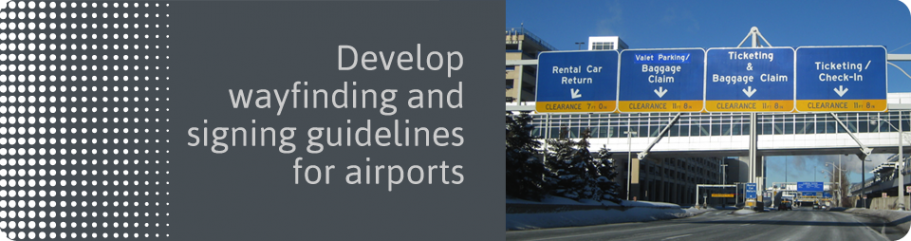 Develop wayfinding and signing guidelines for airports